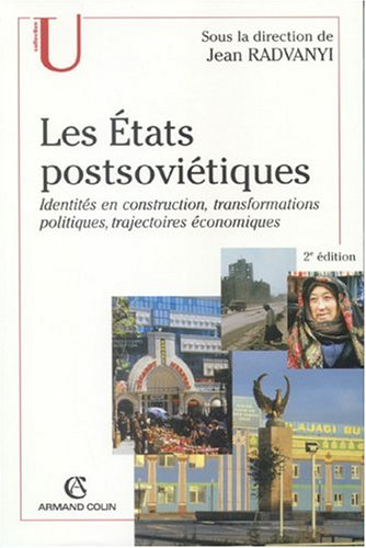 Les États postsoviétiques : Identités en construction - Transformations politiques par Jean Radvanyi