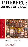 L'Hébreu, trois mille ans d'histoire