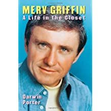 Merv Griffin: A Life in the Closet by Darwin Porter (2009-12-24)