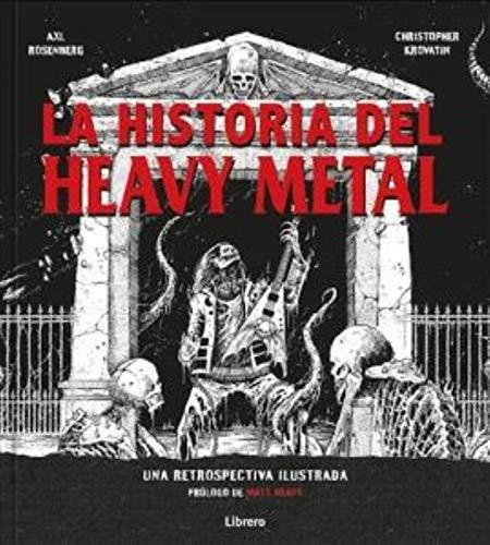 LA HISTORIA DEL HEAVY METAL: UNA RETROSPECTIVA ILUSTRADA