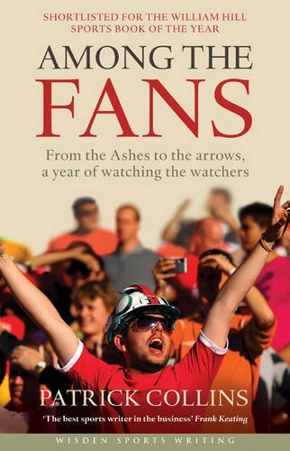 Among the Fans (Wisden Sports Writing) by Patrick Collins (2012-04-12)