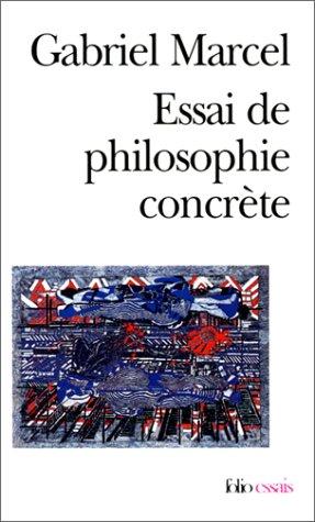 Essai de philosophie concrète par Gabriel Marcel