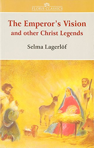 The Emperor's Vision: and Other Christ Legends (Floris Classics) por Selma Lagerlof