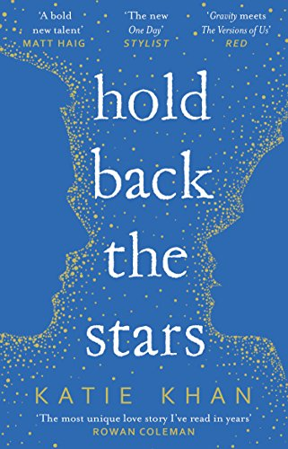 Hold Back the Stars by [Khan, Katie]