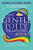 The Gentle Potty Training Book: The calmer, easier approach to toilet training (English Edition)