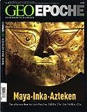 Geo Epoche, Nr. 15 - 12/2004: Maya, Inka, Azteken -