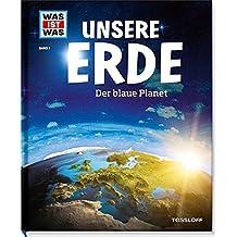 WAS IST WAS Band 1 Unsere Erde. Der blaue Planet (WAS IST WAS Sachbuch, Band 1)