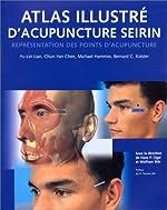 Atlas illustré d'acupuncture Seirin de Chun-Yan Chen