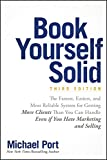 Book Yourself Solid: The Fastest, Easiest, and Most Reliable System for Getting More Clients Than You Can Handle Even if You Hate Marketing and Selling (English Edition)