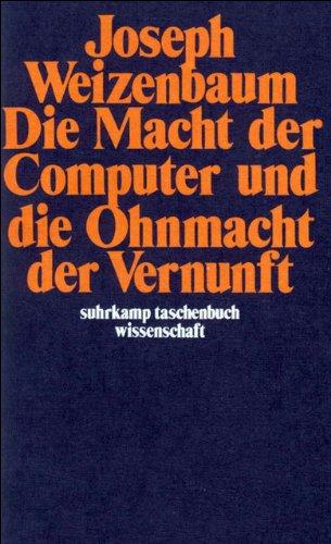 Die Macht der Computer und die Ohnmacht der Vernunft (suhrkamp taschenbuch wissenschaft) Mensch-computer