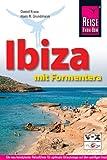 Ibiza mit Formentera. Reisehandbuch: Ein neu konzipierter Reiseführer für optimaleUrlaubstage aufden quirligen Inseln Ibiza und Formentera