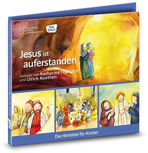 Jesus ist auferstanden. Die Hörbibel für Kinder. Gelesen von Katharina Thalbach und Ulrich Noethen: Das letzte Abendmahl. Der Kreuzweg Jesu. Jesus ist auferstanden. Der Weg nach Emmaus.