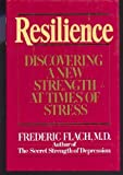 Resilience: Discovering a New Strength at Times of Stress by Frederic F. Flach M.D. (1988-03-12) - Frederic F. Flach M.D.