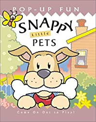 Snappy Little Pets: Come on Out to Play! (Snappy Pop-Ups)