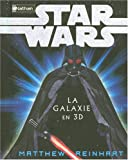STAR WARS LA GALAXIE EN 3D