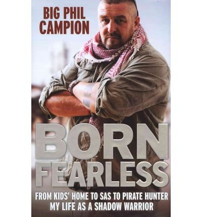 (BORN FEARLESS) BY CAMPION, PHIL[ AUTHOR ]Hardback 09-2011