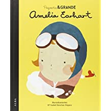 Pequeña y Grande. Amelia Earhart (Infantil ilustrado)