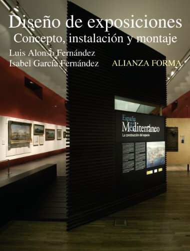 Diseño de exposiciones: Concepto, instalación y montaje (Alianza Forma (Af)) por Luis Alonso Fernández