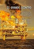Il grande scontro: La rivoluzione energetica in atto negli Stati Uniti: potenziale epicentro dell'azione dissuasiva nei confronti dello Stato islamico e di coloro che lo sostengono.