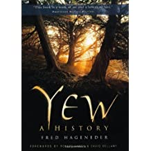 Yew: A History by Fred Hageneder (2011-06-01)