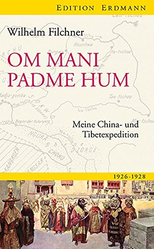 Om mani padme hum: Meine China- und Tibetexpedition (Edition Erdmann)