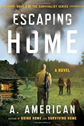 Escaping Home: A Novel (The Survivalist Series) by American, A. (2013) Paperback