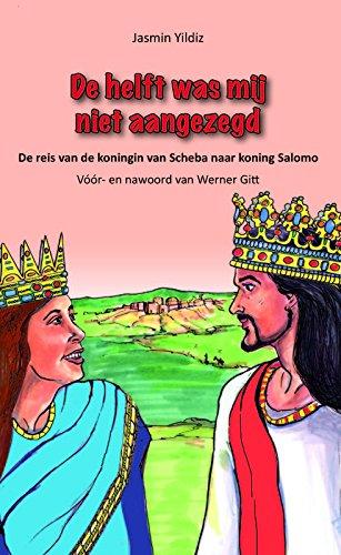 (De helft was mij niet aangezegd (Nicht die Hälfte hat man mir gesagt - holländisch): De reis van de koningin van Scheba naar koning Salomo)