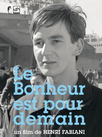 happiness-is-for-tomorrow-le-bonheur-est-pour-demain-by-jacques-higelin