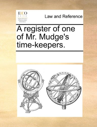A register of one of Mr. Mudge's time-keepers.