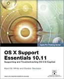 OS X Support Essentials 10.11: Supporting and Troubleshooting OS X El Capitan (Apple Pro Training)