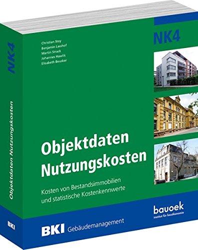 BKI Objektdaten Nutzungskosten NK4: Kosten von Bestandsimmobilien mit statistischen Kostenkennwerten