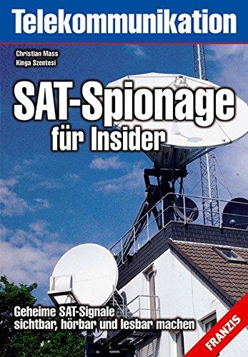 SAT-Spionage für Insider: Geheime SAT-Signale sichtbar, hörbar und lesbar machen (Telekommunikation) Sat Navigation