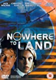 Nowhere To Land [DVD] [2005]