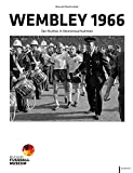 Wembley 1966: Der Mythos in Momentaufnahmen