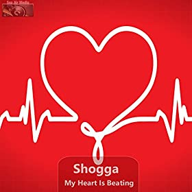 Shogga-My Heart Is Beating