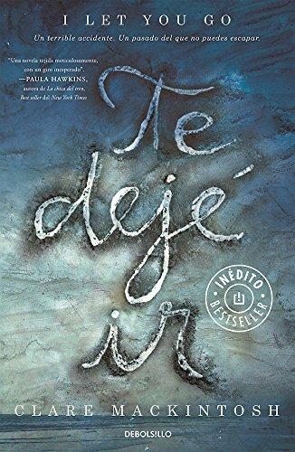 Te dej? ir / I Let You Go (Spanish Edition) by Clare Mackintosh (2016-07-26)