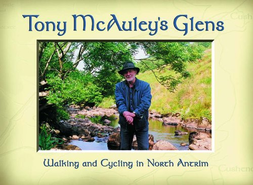 Tony McAuley's Glens: Walking and Cycling in North Antrim
