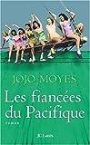 Les fiancées du Pacifique : roman / Jojo Moyes   Moyes, Jojo (1969-....). Auteur