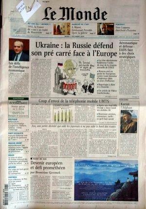 MONDE (LE) [No 18620] du 07/12/2004 - 1992 - MAASTRICHT - E. PERROTIN - Y. COPPENS - UKRAINE - LA RUSSIE DEFEND SON PRE CARRE FACE A L'UROPE - AERONAUTIQUE ET DEFENSE - LA TELEPHONIE MOBILE - KARZAI L'AFGHAN - PROCHE-ORIENT - POLICE - FOOT - B. GEREMEK.