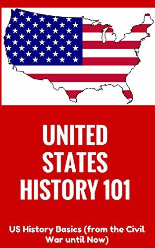 Descarga gratuita United States History: for beginners - US History Basics (from Civil War until Now) (US History Books - US History 101 - US History Information - American ... American History Book 1) Epub