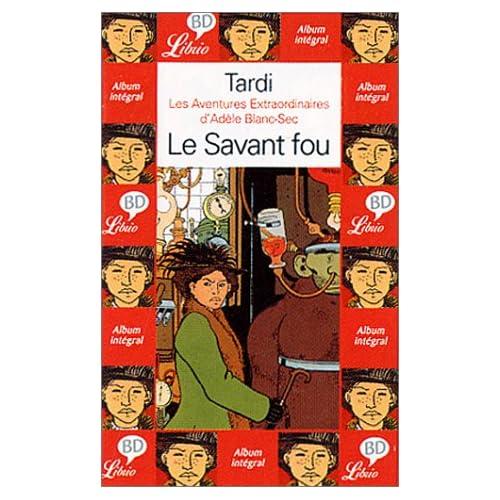Les Aventures extraordinaires d'Adèle Blanc Sec, tome 3 : Le Savant fou
