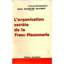 L'organisation Secrète De La Franc-Maçonnerie