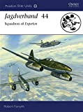 Jagdverband 44: Squadron of Experten (Aviation Elite Units)