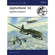 Jagdverband  44: Squadron of Experten (Aviation Elite Units, Band 27)