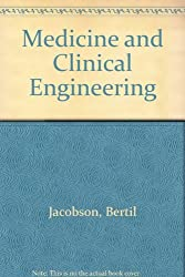 Medicine and Clinical Engineering by Bertil Jacobson (1977-06-30)