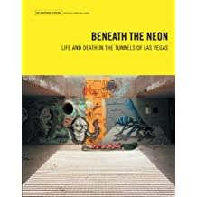 Beneath the Neon: Life and Death in the Tunnels of Las Vegas (Travel Holiday Guides) (English Edition)