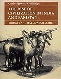 Rise of Civilisation in India & Pak (Cambridge World Archaeology)