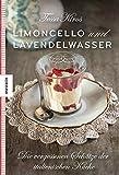Limoncello und Lavendelwasser: Die vergessenen Schätze der italienischen Küche
