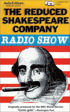 The Reduced Shakespeare Company: Radio Show