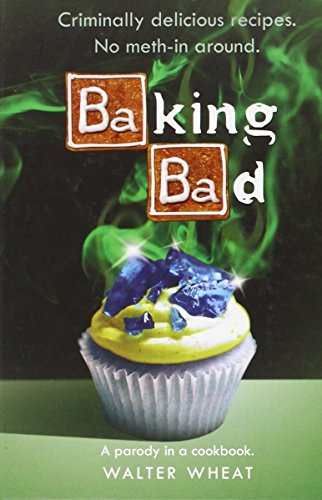 Baking Bad: A Parody in a Cookbook Bad Dish